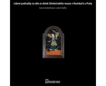 Lidové podmalby na skle ze sbírek Středočeského muzea v Roztokách u Prahy