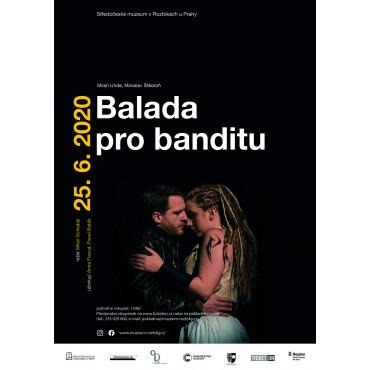 Divadlo A. Dvořáka: Balada pro banditu ve Středočeském muzeu v Roztokách u Prahy