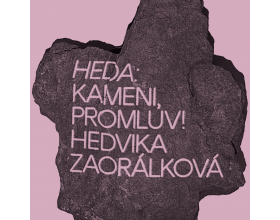 HEDA: Kameni, promluv!